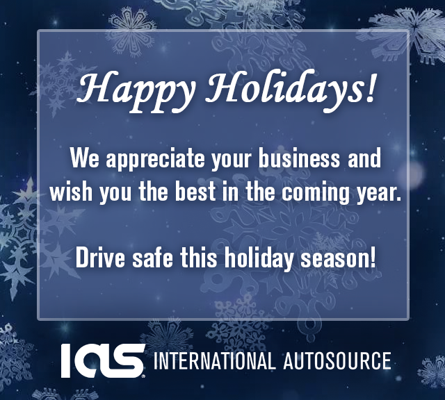 Happy holidays! We appreciate your business and wish you the best in the coming year. Drive safe this holiday season.