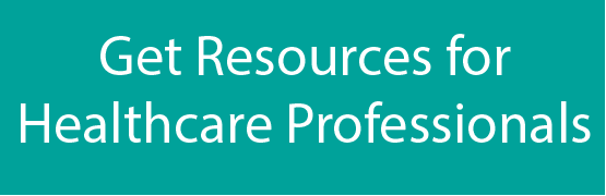 Get Resources for Healthcare Professionals